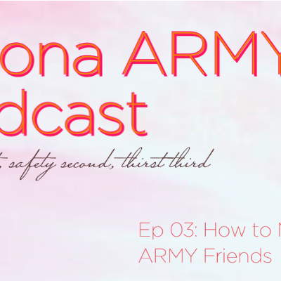 Ep 03: How to Make BTS ARMY Friends