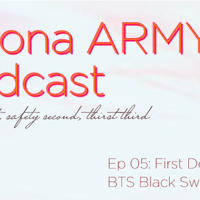 EP 05: First Deaths and BTS Black Swan