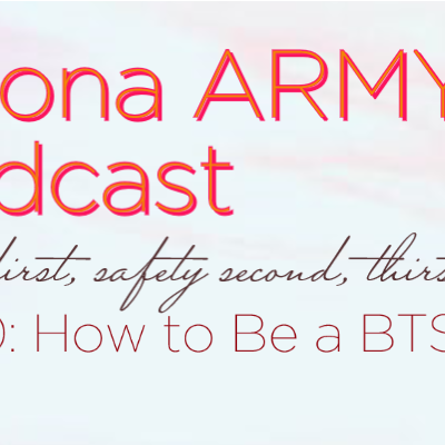 Ep 10: How to Be a BTS Fan