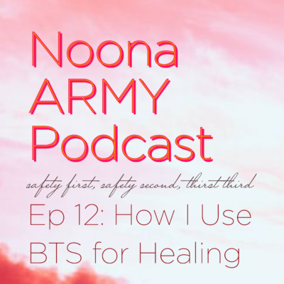 EP 12: How I Use BTS for Healing