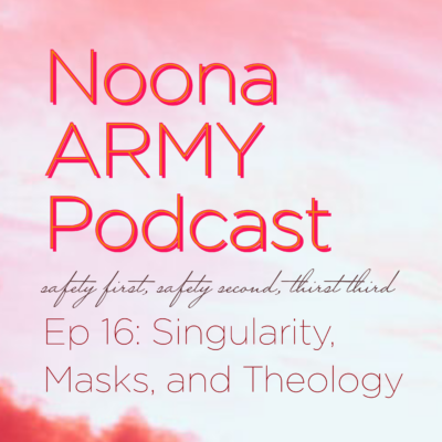 EP 16: Singularity, Masks, and Theology