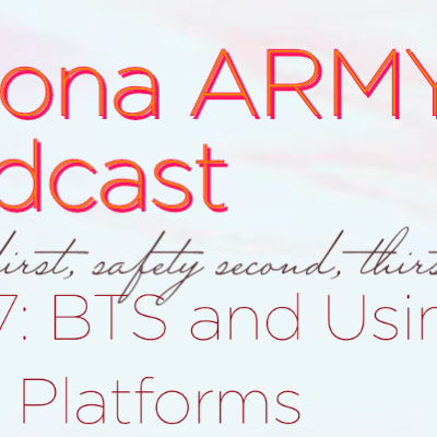 EP 17: BTS and Using Your Platforms