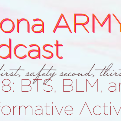 EP 18: BTS, BLM, and Performative Activism